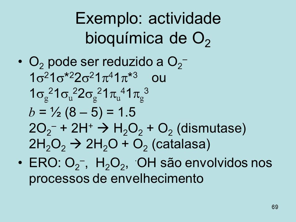 Exemplo: actividade bioquímica de O2