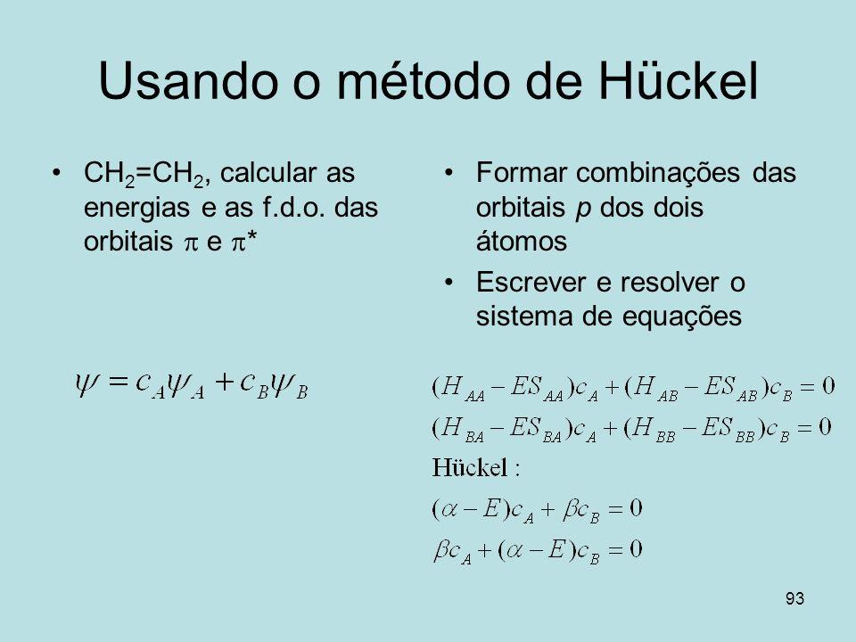 Usando o método de Hückel
