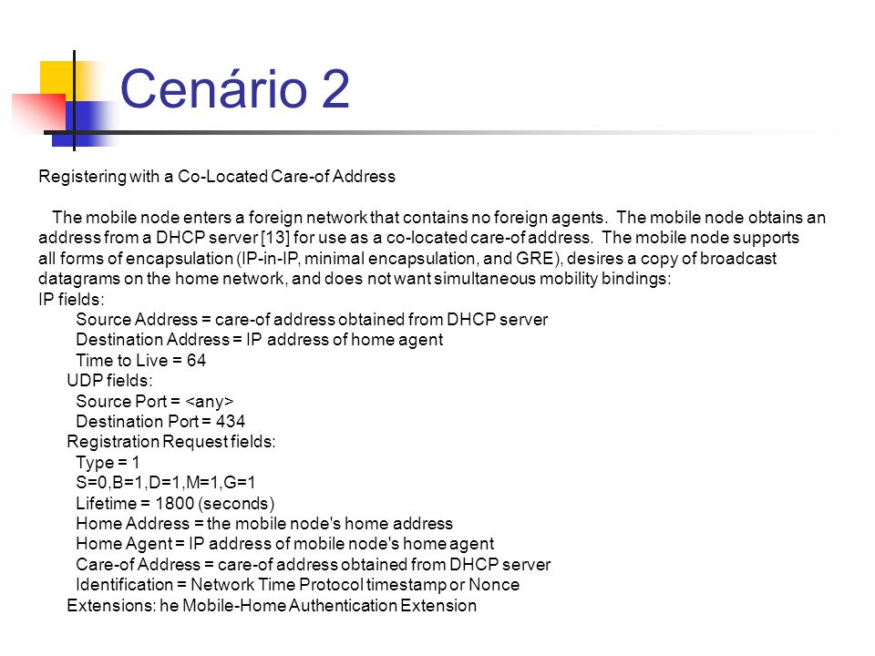 Cenário 2 Registering with a Co-Located Care-of Address