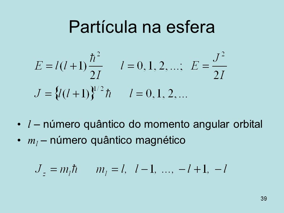 Partícula na esfera l – número quântico do momento angular orbital