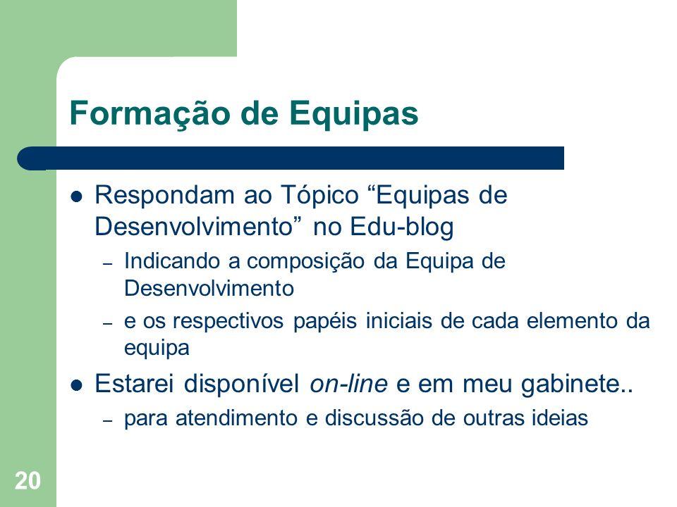 Formação de Equipas Respondam ao Tópico Equipas de Desenvolvimento no Edu-blog. Indicando a composição da Equipa de Desenvolvimento.