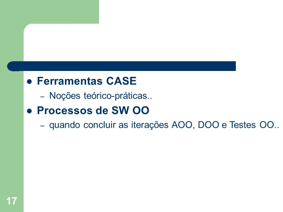 Ferramentas CASE Processos de SW OO Noções teórico-práticas..
