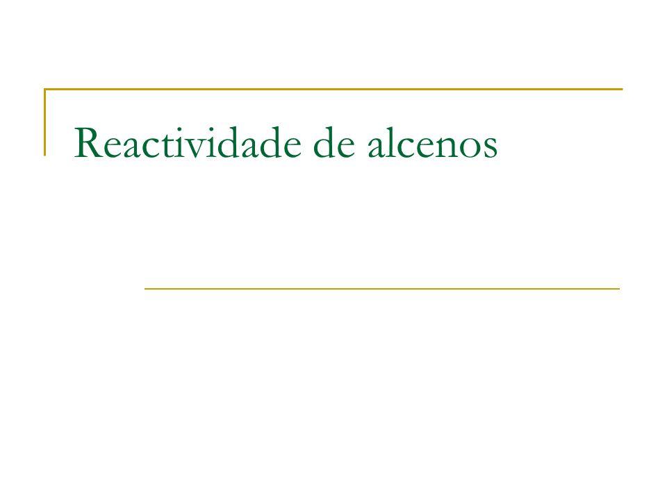 Reactividade de alcenos