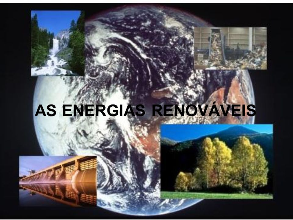 AS ENERGIAS RENOVÁVEIS