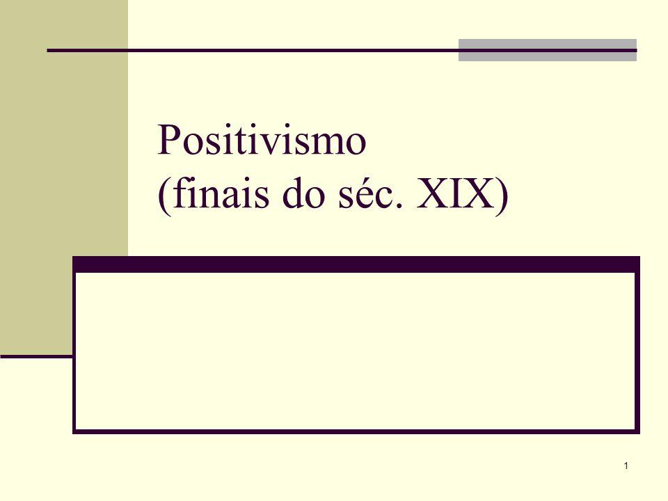 Positivismo (finais do séc. XIX)