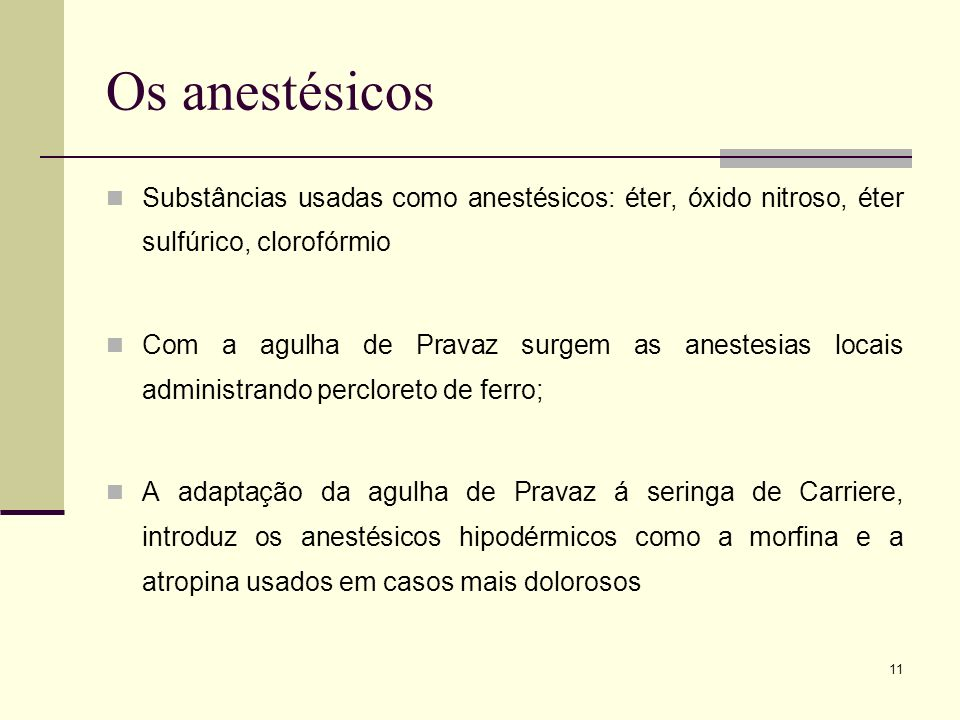 Os anestésicos Substâncias usadas como anestésicos: éter, óxido nitroso, éter sulfúrico, clorofórmio.