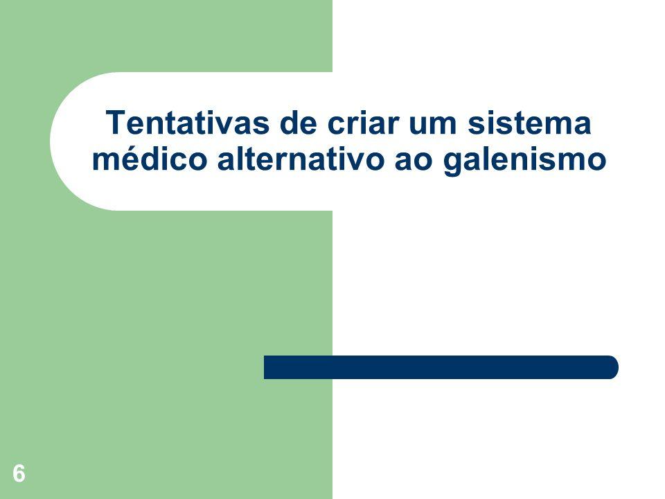 Tentativas de criar um sistema médico alternativo ao galenismo