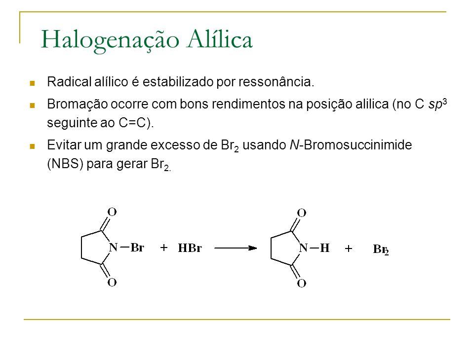 Halogenação Alílica Radical alílico é estabilizado por ressonância.