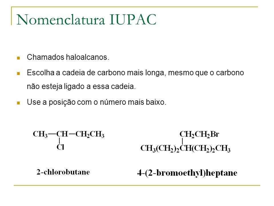 Nomenclatura IUPAC Chamados haloalcanos.