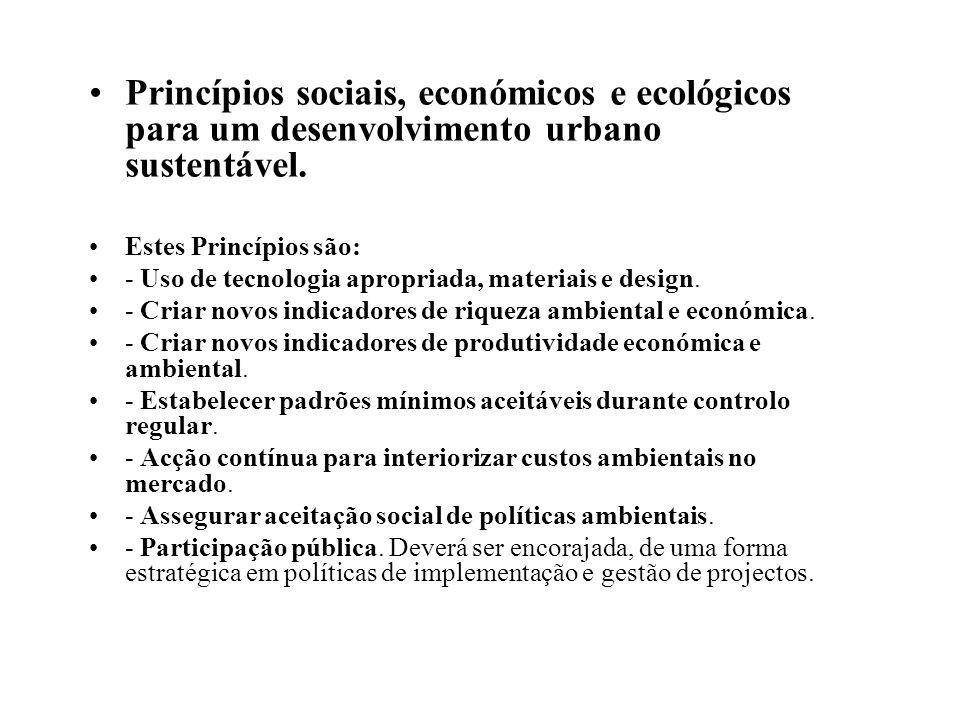 Princípios sociais, económicos e ecológicos para um desenvolvimento urbano sustentável.