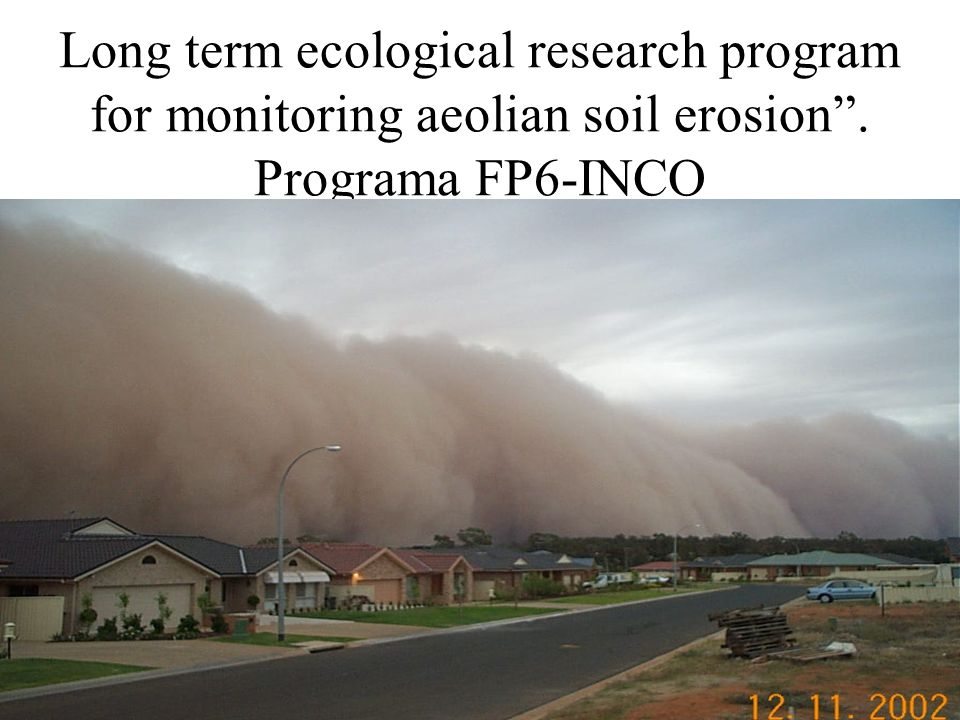 Long term ecological research program for monitoring aeolian soil erosion . Programa FP6-INCO