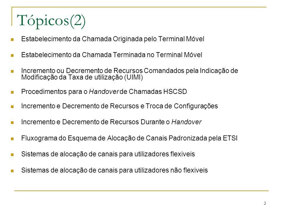 Tópicos(2) Estabelecimento da Chamada Originada pelo Terminal Móvel