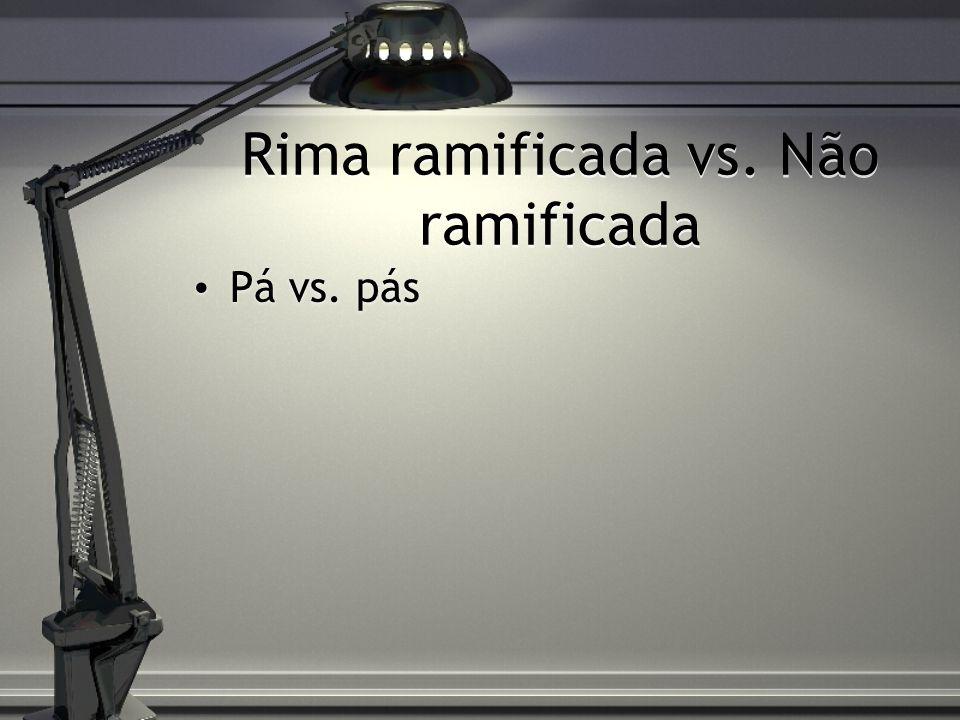 Rima ramificada vs. Não ramificada