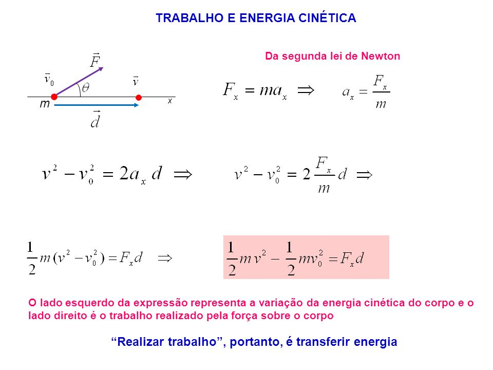 Realizar trabalho , portanto, é transferir energia