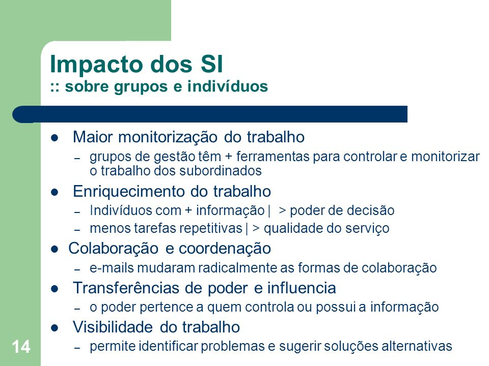 Impacto dos SI :: sobre grupos e indivíduos