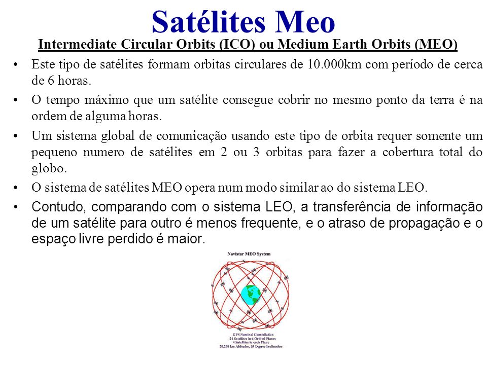 Intermediate Circular Orbits (ICO) ou Medium Earth Orbits (MEO)