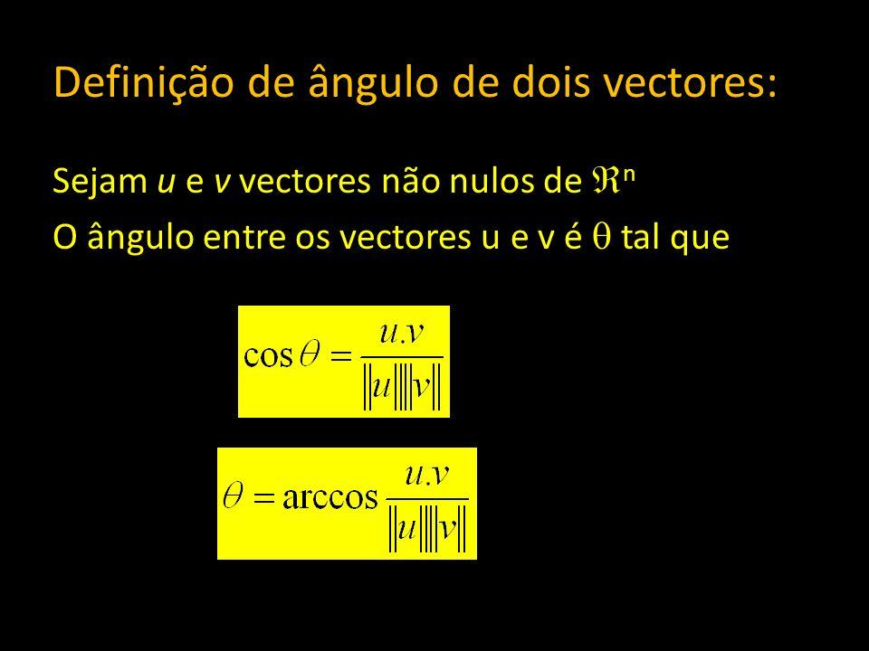 Definição de ângulo de dois vectores: