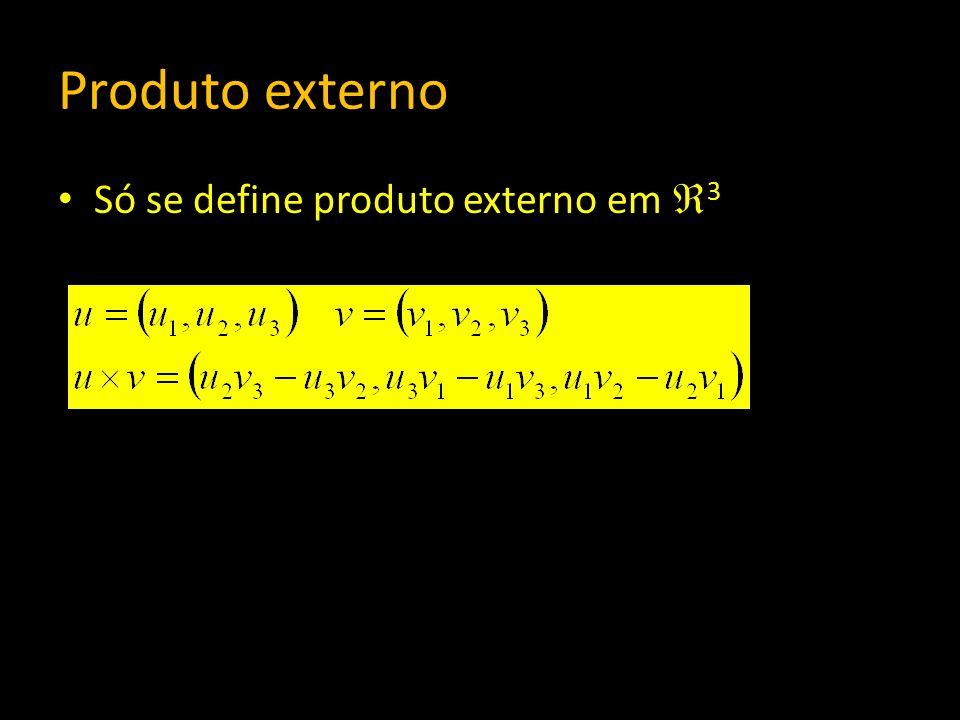 Produto externo Só se define produto externo em 3