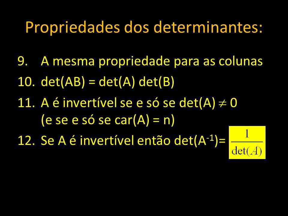 Propriedades dos determinantes: