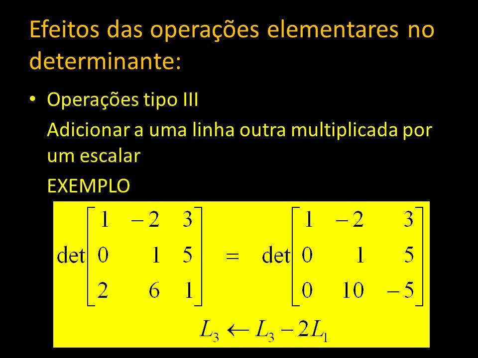 Efeitos das operações elementares no determinante: