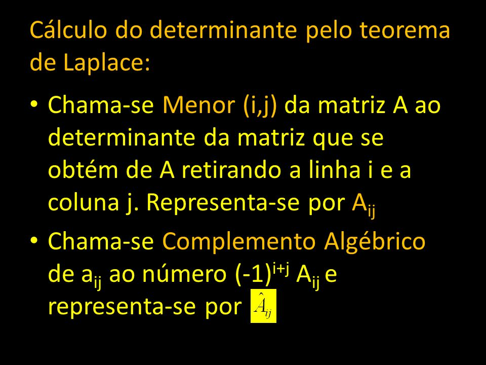 Cálculo do determinante pelo teorema de Laplace: