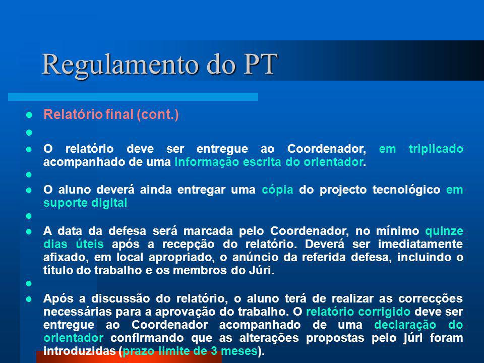 Regulamento do PT Relatório final (cont.)