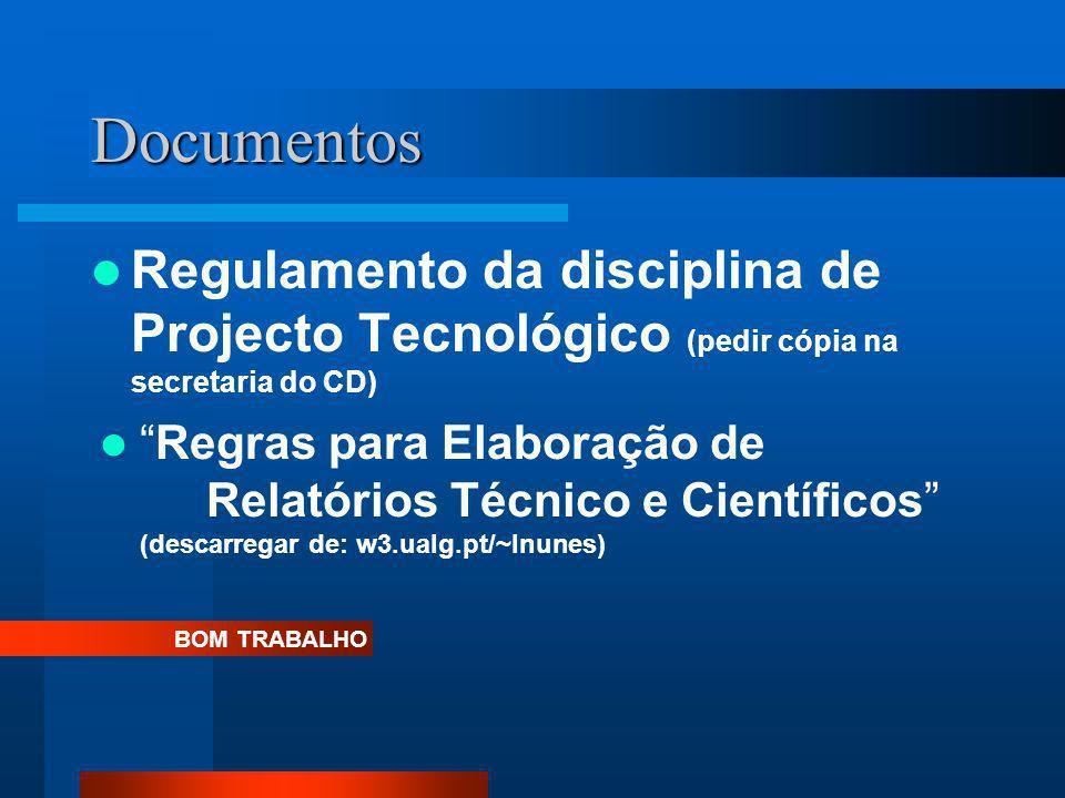 Documentos Regulamento da disciplina de Projecto Tecnológico (pedir cópia na secretaria do CD)