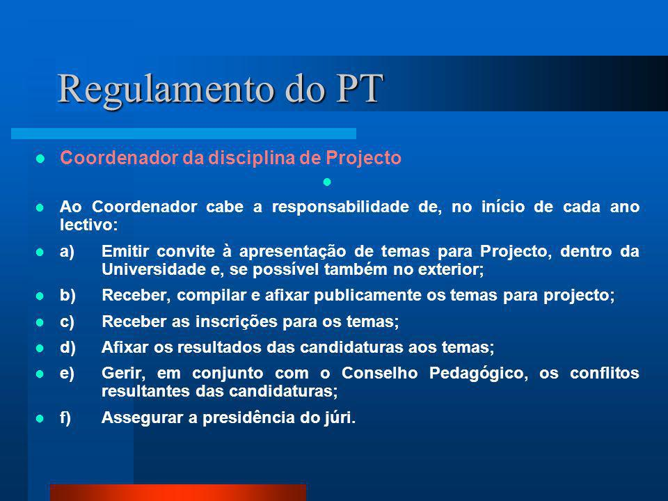 Regulamento do PT Coordenador da disciplina de Projecto