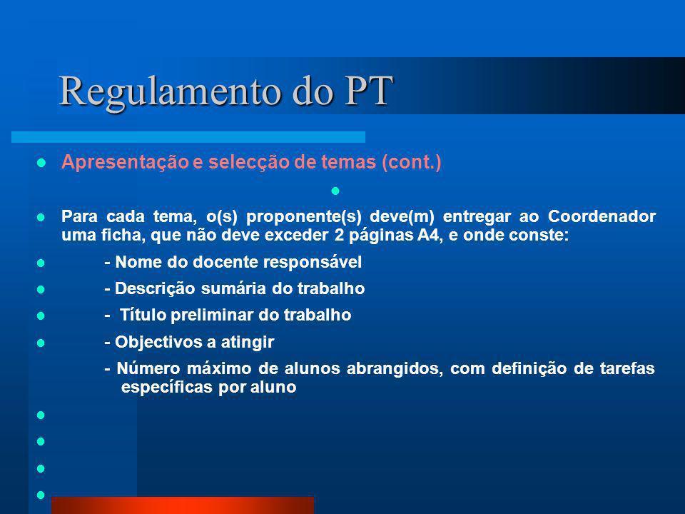 Regulamento do PT Apresentação e selecção de temas (cont.)