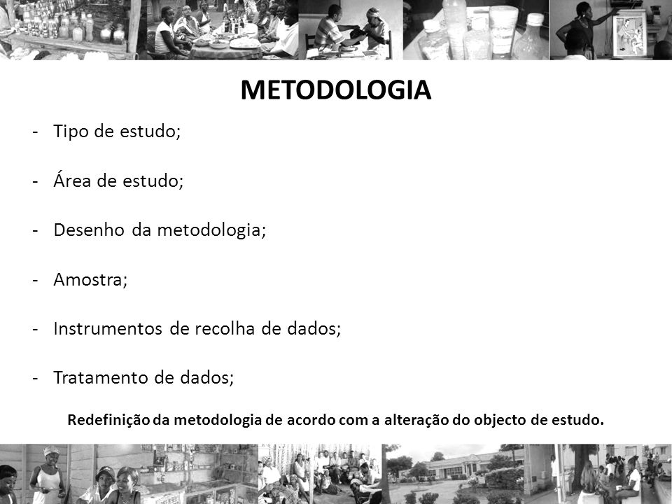 METODOLOGIA Tipo de estudo; Área de estudo; Desenho da metodologia;