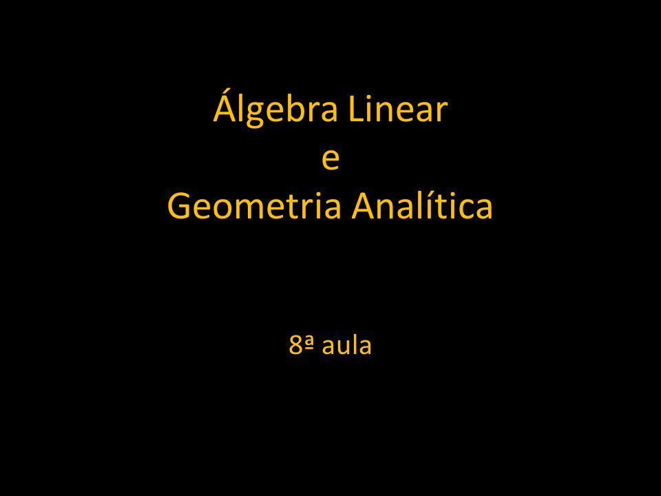 Álgebra Linear e Geometria Analítica