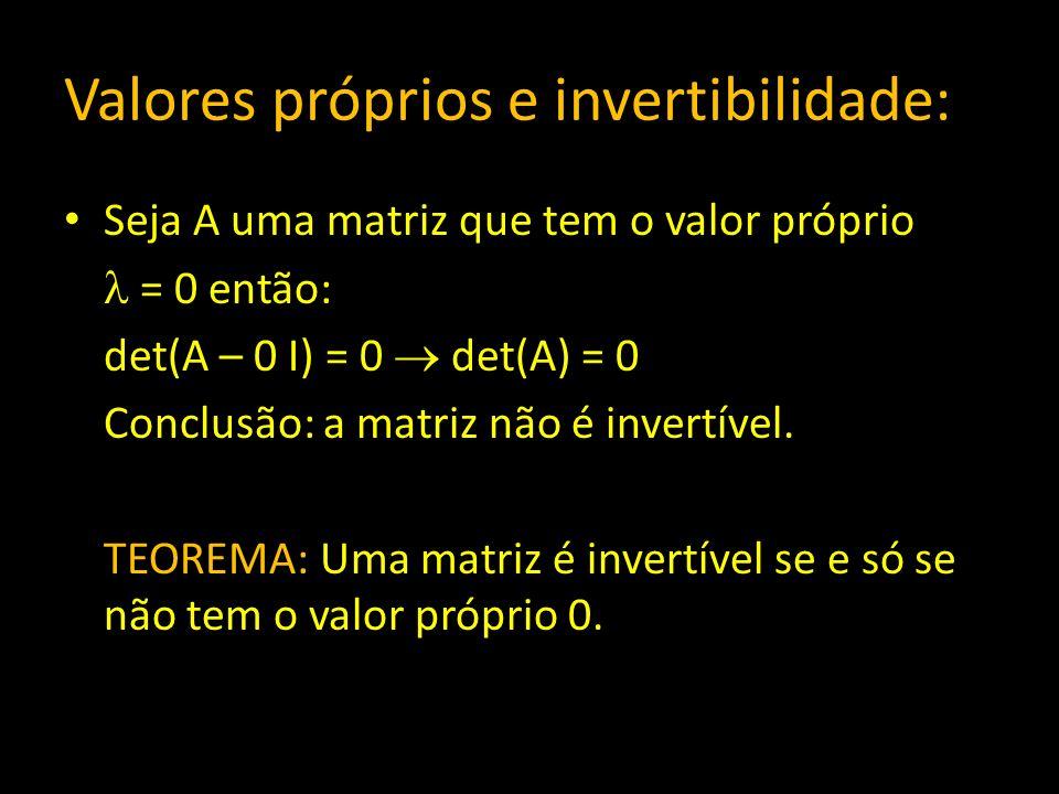 Valores próprios e invertibilidade: