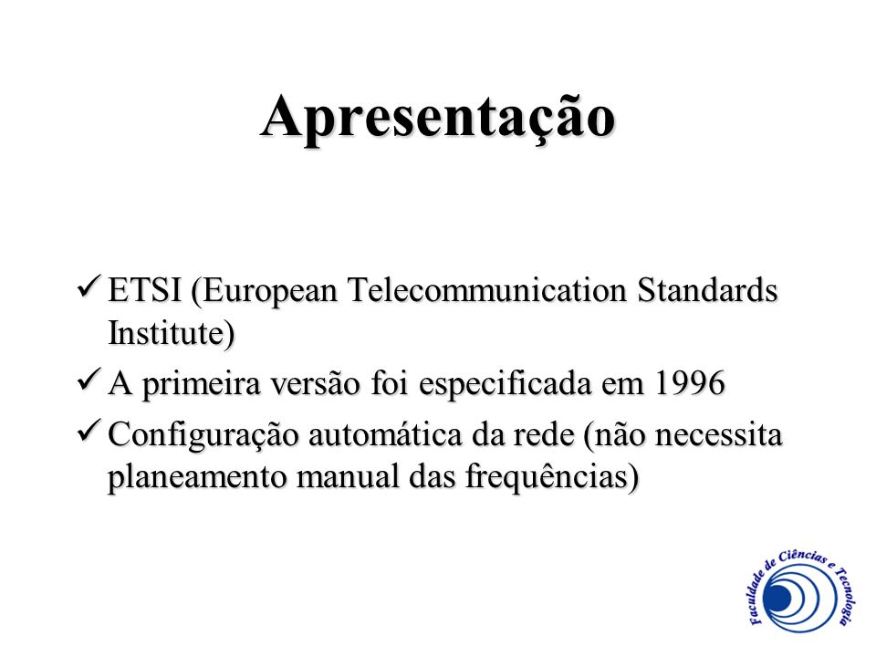 Apresentação ETSI (European Telecommunication Standards Institute)