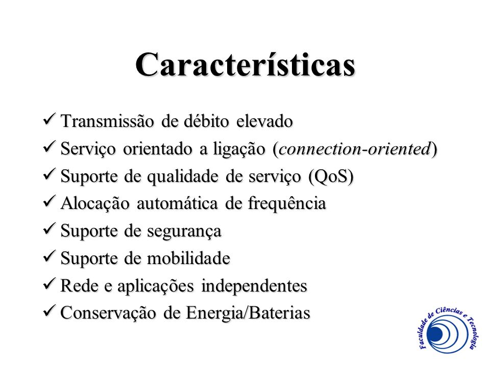 Características Transmissão de débito elevado