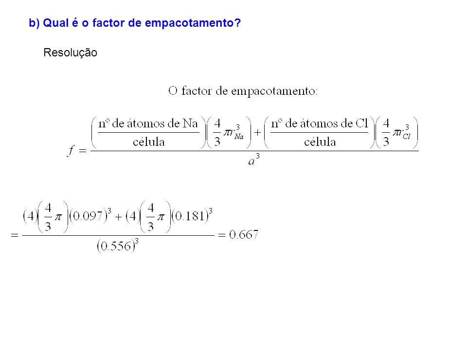 b) Qual é o factor de empacotamento