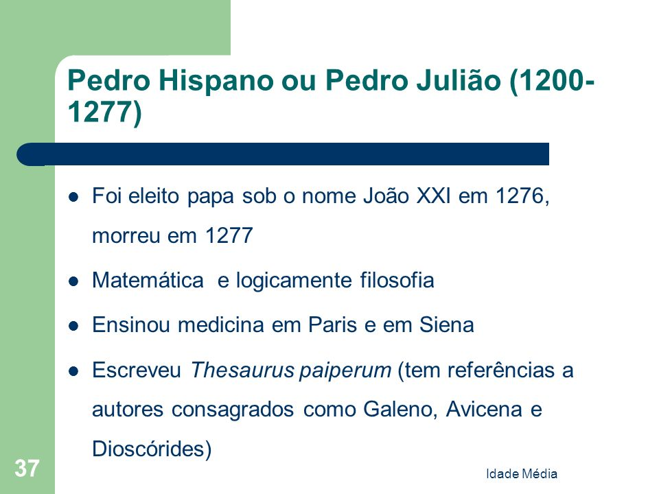 Pedro Hispano ou Pedro Julião (1200-1277)