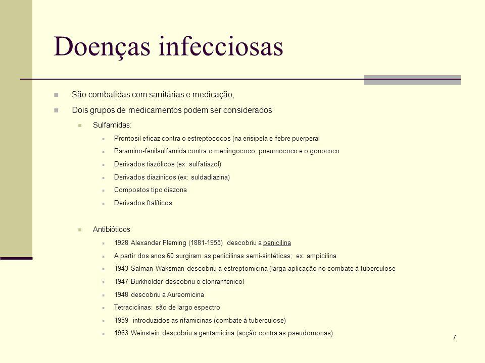 Doenças infecciosas São combatidas com sanitárias e medicação;