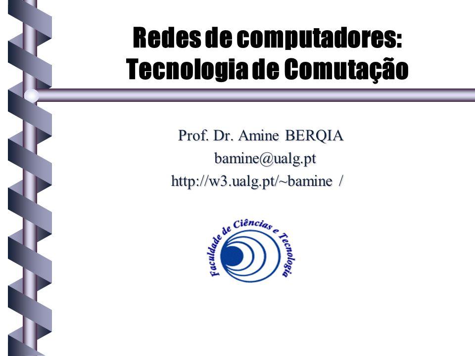 Redes de computadores: Tecnologia de Comutação