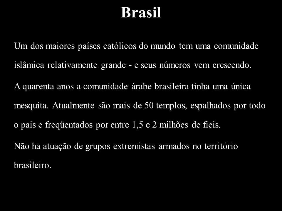 Brasil Um dos maiores países católicos do mundo tem uma comunidade islâmica relativamente grande - e seus números vem crescendo.