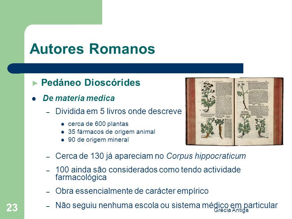 Autores Romanos De materia medica Dividida em 5 livros onde descreve