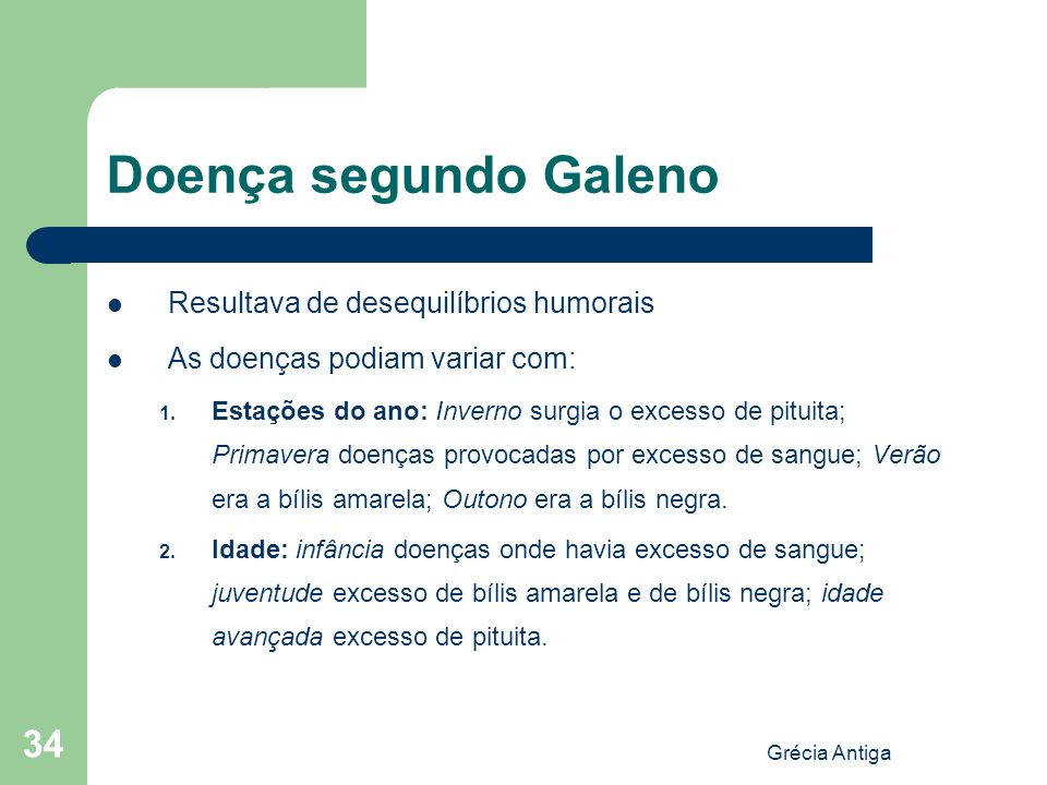 Doença segundo Galeno Resultava de desequilíbrios humorais