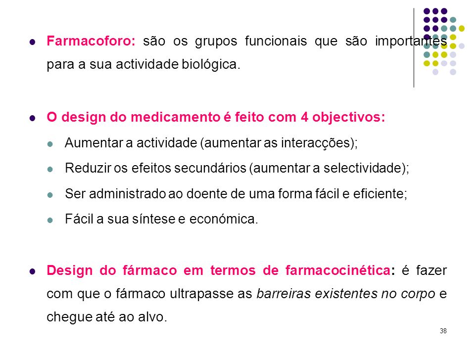 O design do medicamento é feito com 4 objectivos: