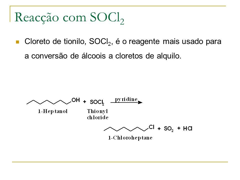 Reacção com SOCl2 Cloreto de tionilo, SOCl2, é o reagente mais usado para a conversão de álcoois a cloretos de alquilo.