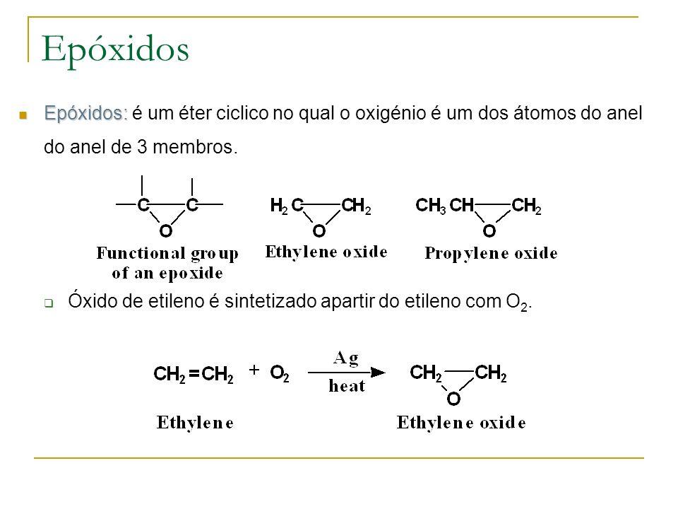 Epóxidos Epóxidos: é um éter ciclico no qual o oxigénio é um dos átomos do anel do anel de 3 membros.