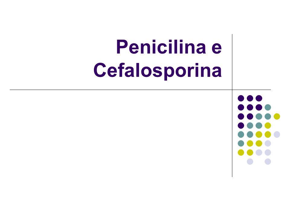 Penicilina e Cefalosporina