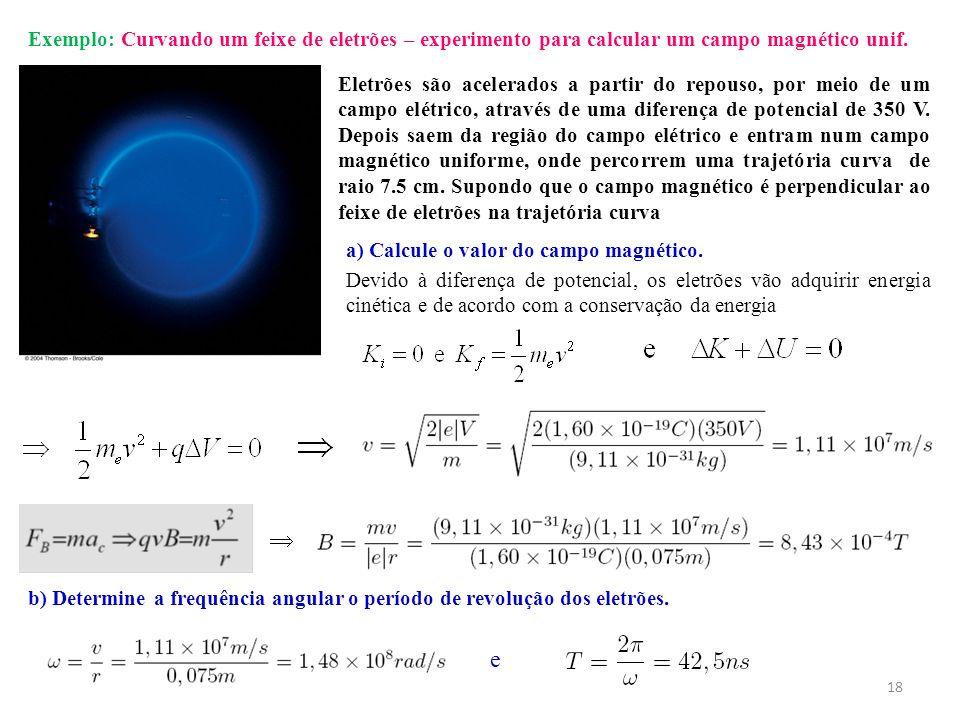 Exemplo: Curvando um feixe de eletrões – experimento para calcular um campo magnético unif.