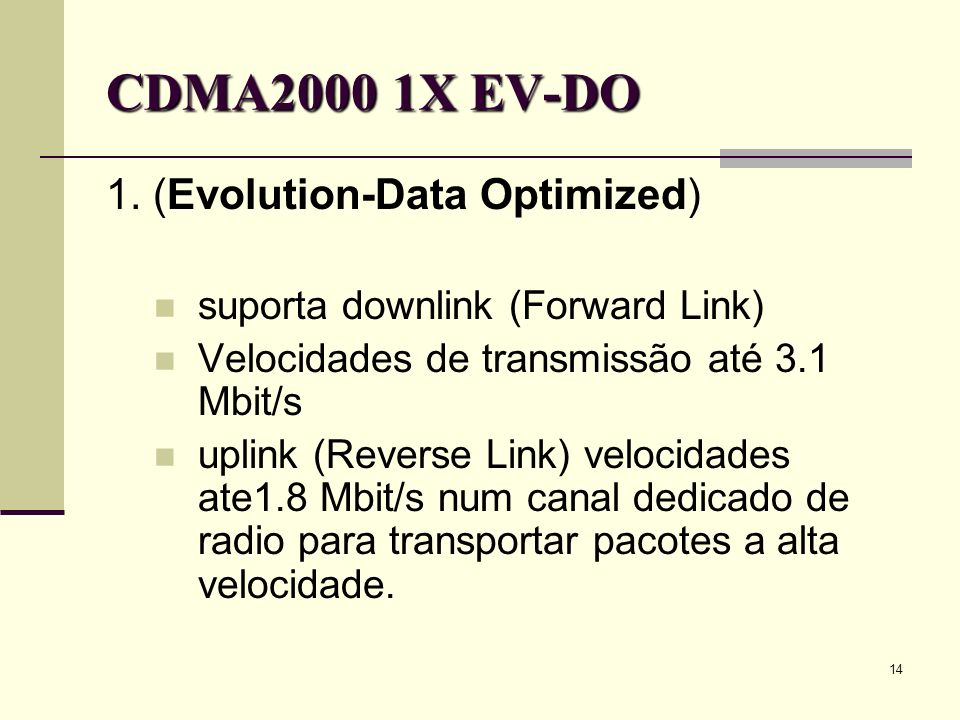 CDMA2000 1X EV-DO 1. (Evolution-Data Optimized)