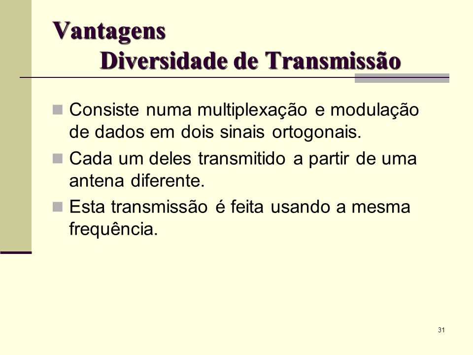 Vantagens Diversidade de Transmissão