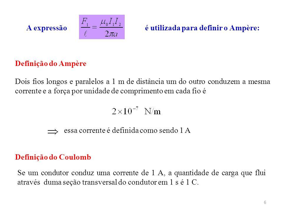 A expressão é utilizada para definir o Ampère: Definição do Ampère.
