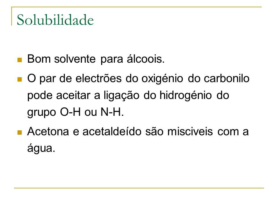Solubilidade Bom solvente para álcoois.